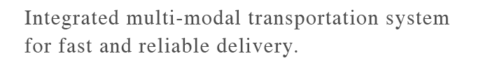 Integrated multi-modal transportation system for fast and reliable delivery.