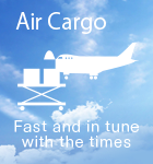 Air cargo:Fast and in tune with the times